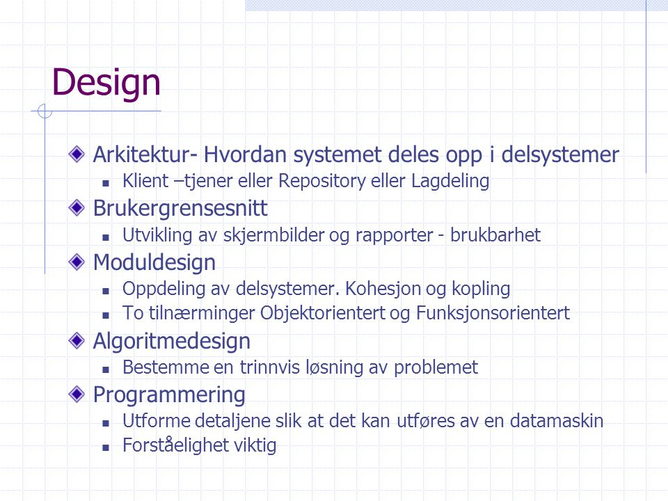 Design Arkitektur- Hvordan systemet deles opp i delsystemer