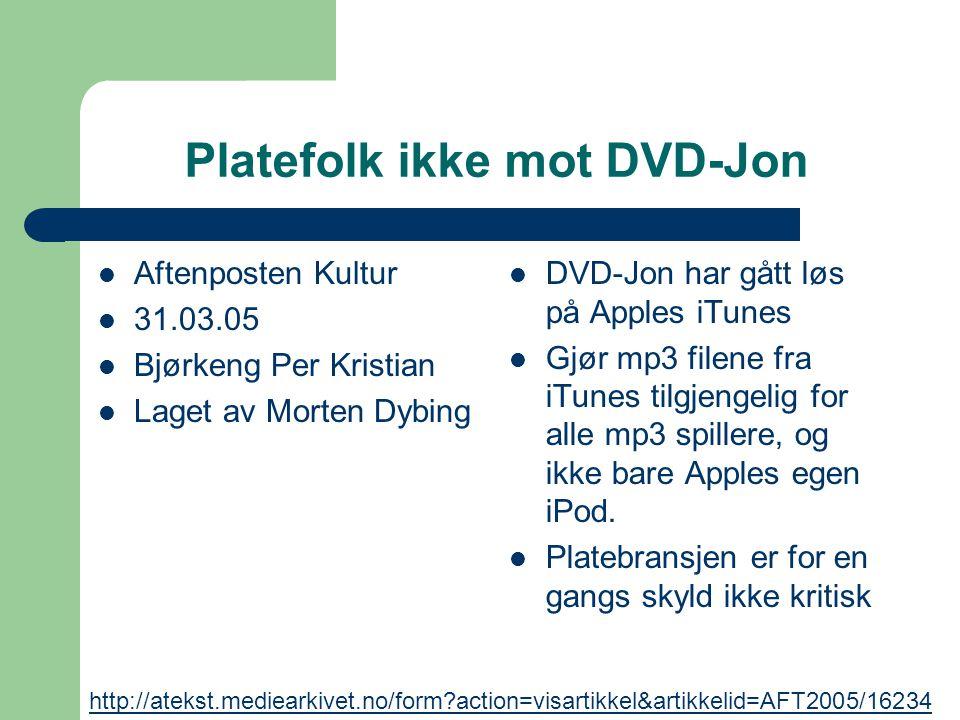 Platefolk ikke mot DVD-Jon
