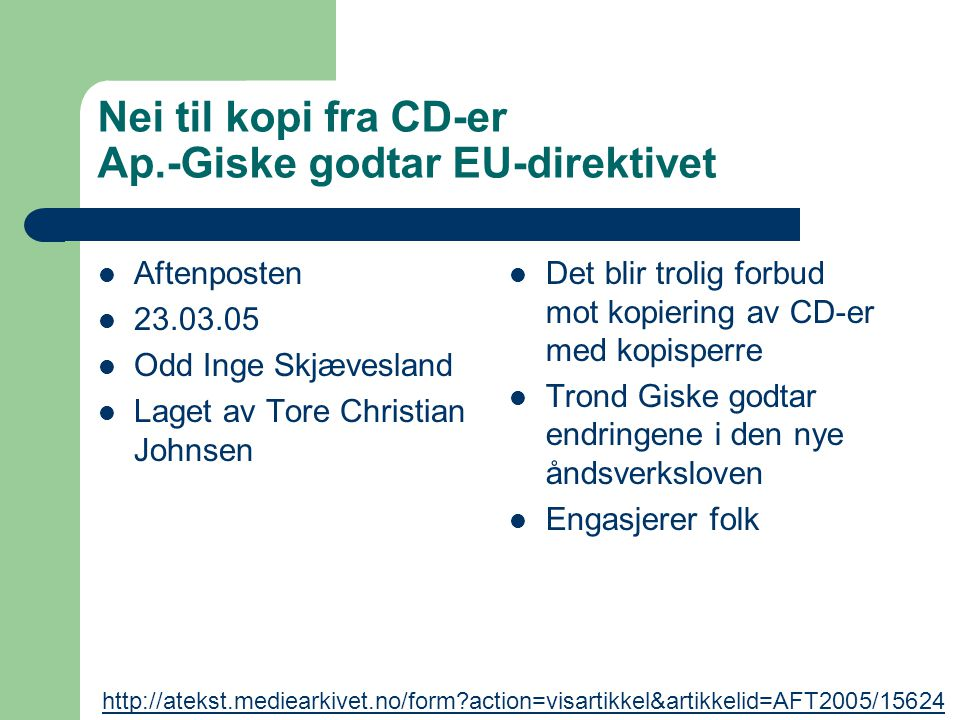 Nei til kopi fra CD-er Ap.-Giske godtar EU-direktivet