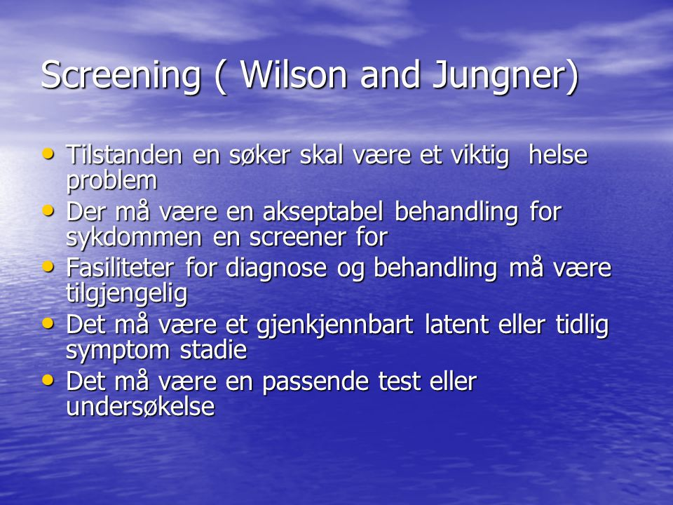 Screening ( Wilson and Jungner)