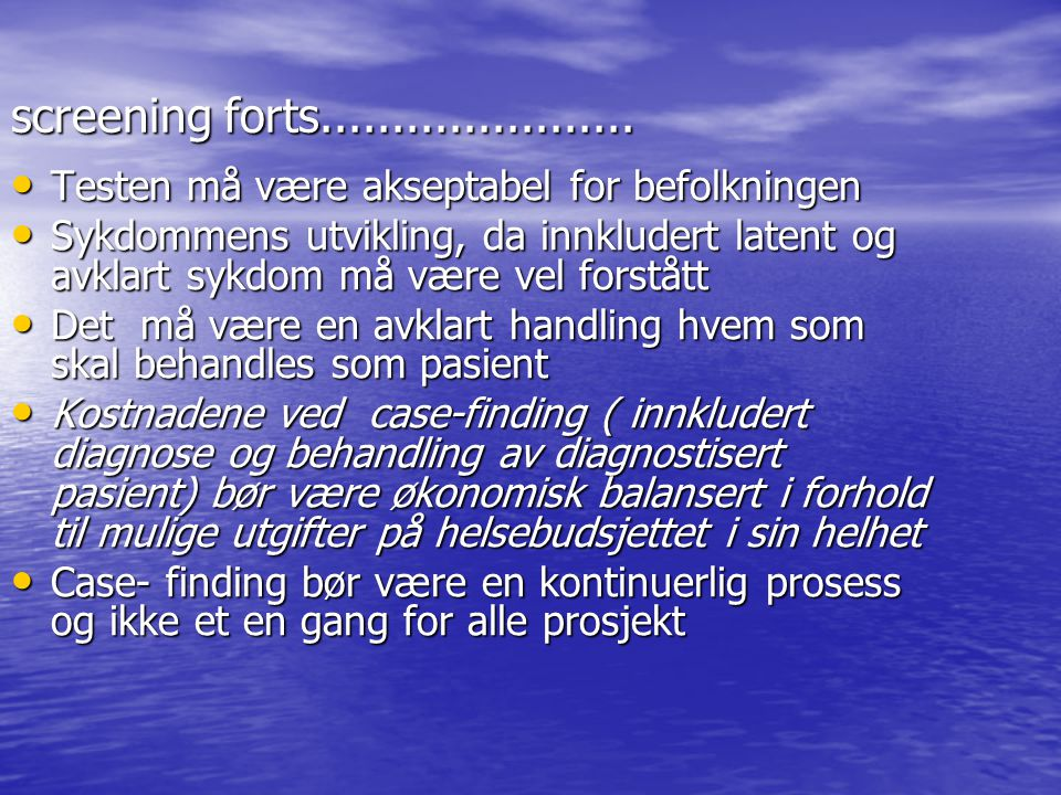screening forts...................... Testen må være akseptabel for befolkningen.