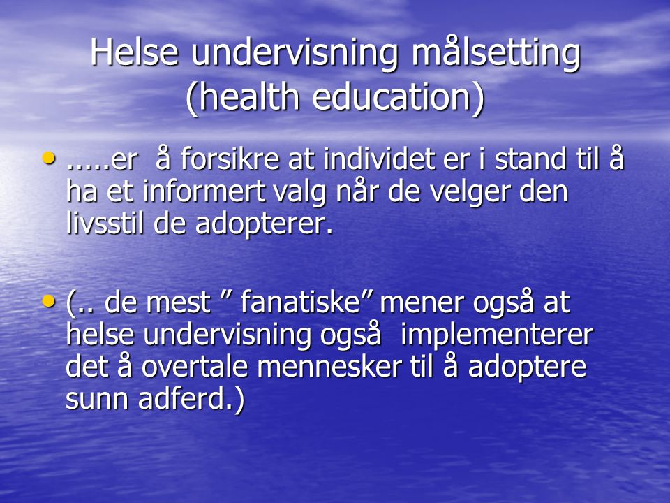 Helse undervisning målsetting (health education)