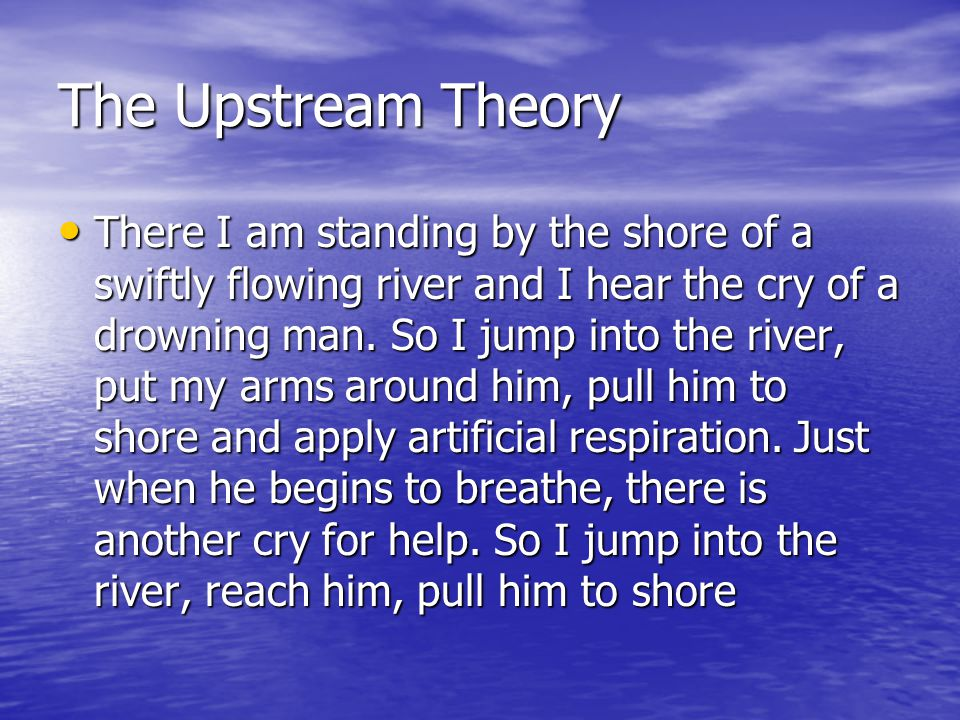 The Upstream Theory