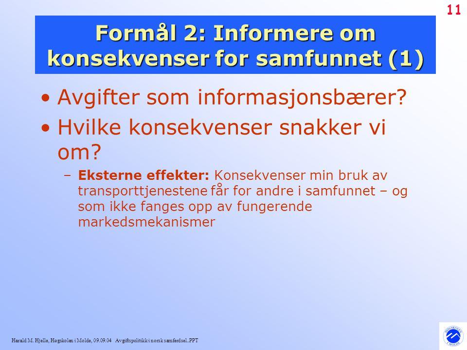 Formål 2: Informere om konsekvenser for samfunnet (1)