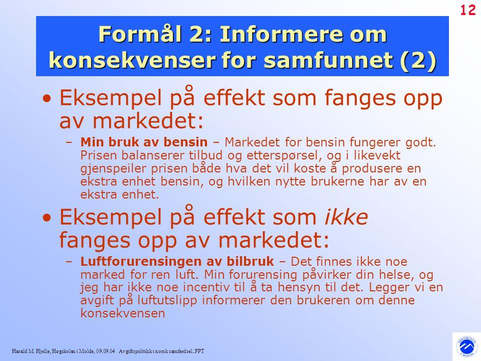 Formål 2: Informere om konsekvenser for samfunnet (2)