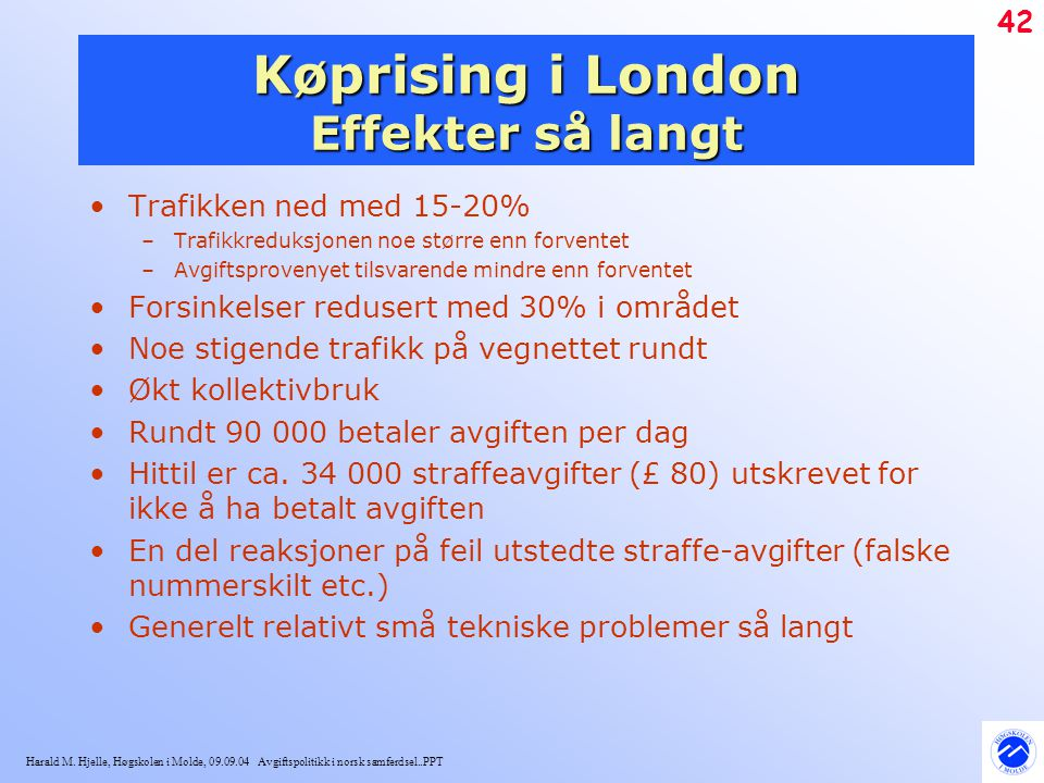 Køprising i London Effekter så langt