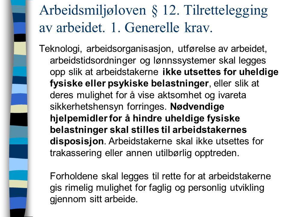 Arbeidsmiljøloven § 12. Tilrettelegging av arbeidet. 1. Generelle krav.