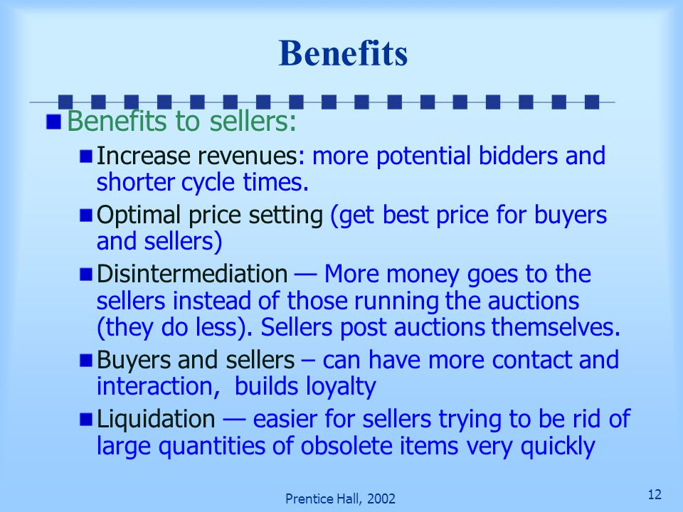 Benefits Benefits to sellers: