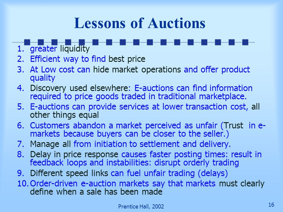 Lessons of Auctions greater liquidity Efficient way to find best price