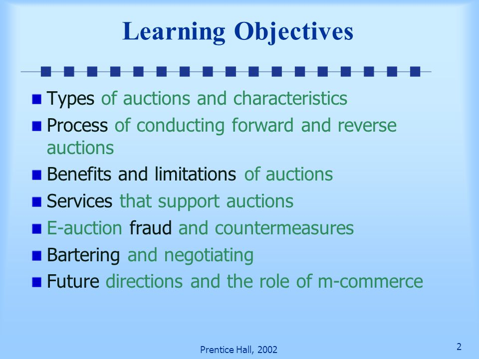 Learning Objectives Types of auctions and characteristics