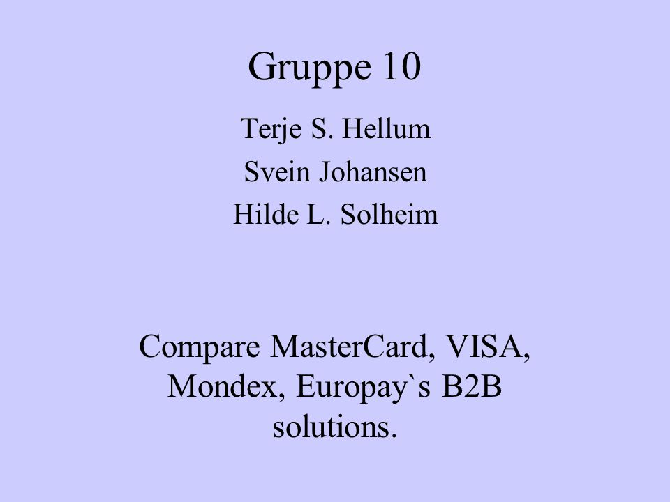 Compare MasterCard, VISA, Mondex, Europay`s B2B solutions.