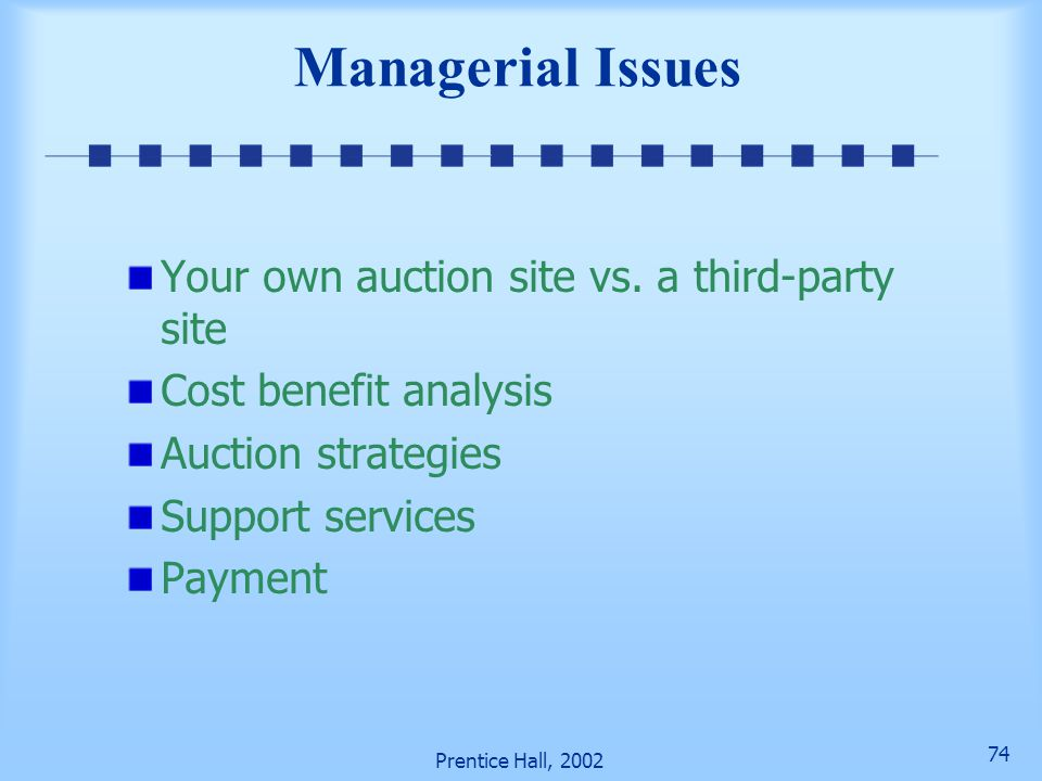 Managerial Issues Your own auction site vs. a third-party site