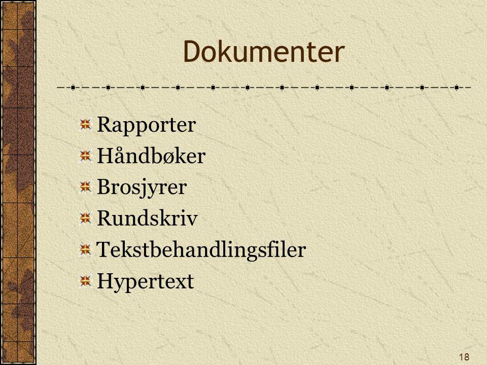Dokumenter Rapporter Håndbøker Brosjyrer Rundskriv