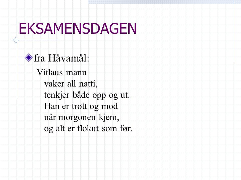 EKSAMENSDAGEN fra Håvamål: