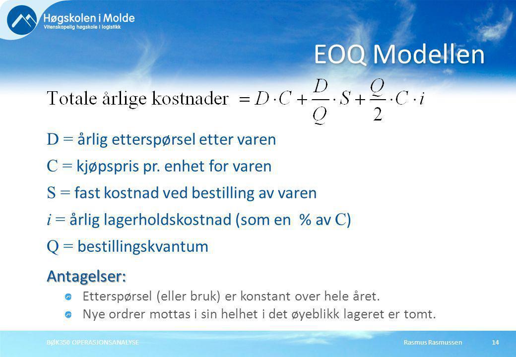 EOQ Modellen D = årlig etterspørsel etter varen