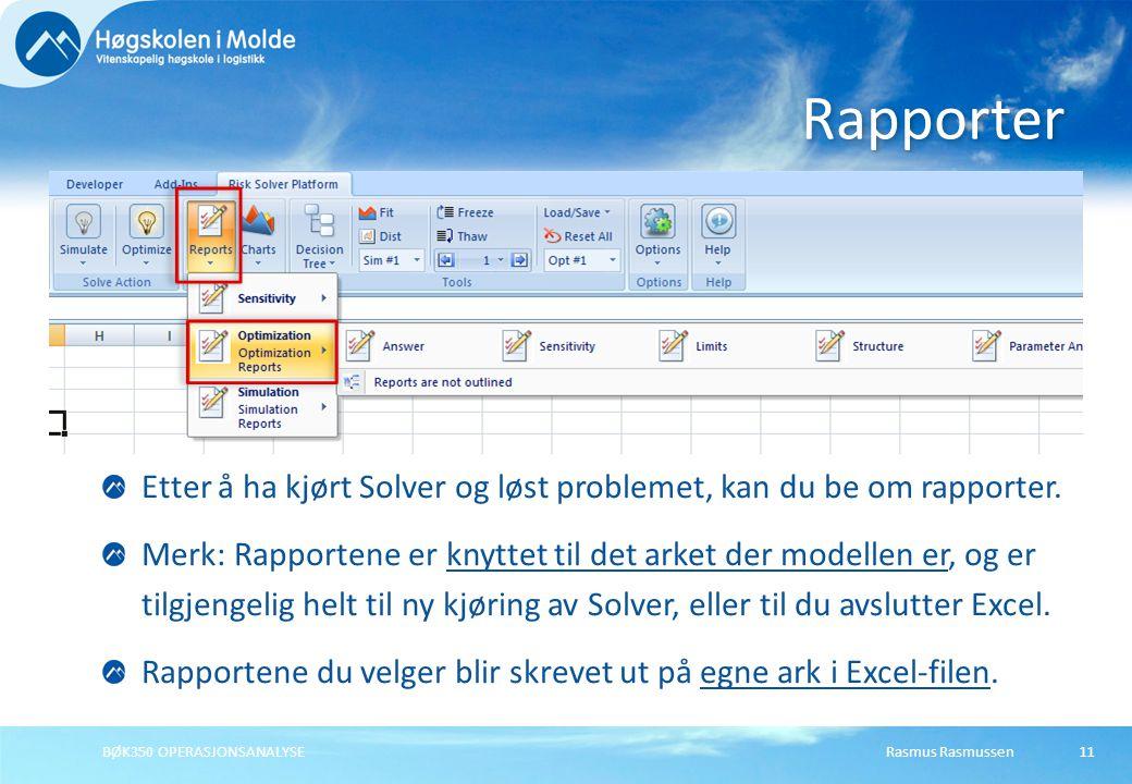 Rapporter Etter å ha kjørt Solver og løst problemet, kan du be om rapporter.