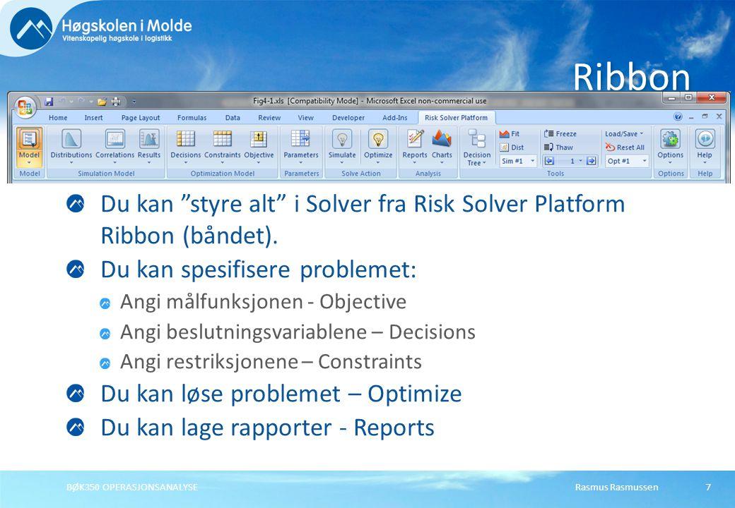 Ribbon Du kan styre alt i Solver fra Risk Solver Platform Ribbon (båndet). Du kan spesifisere problemet: