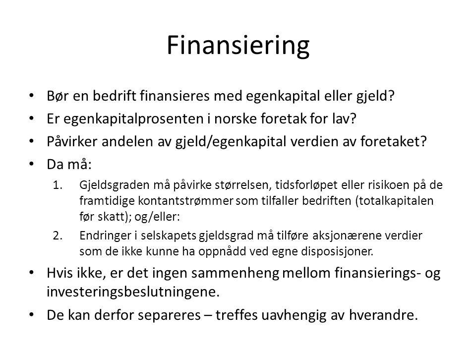 Finansiering Bør en bedrift finansieres med egenkapital eller gjeld