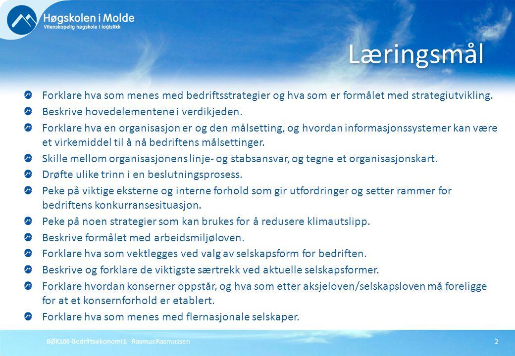 Læringsmål Forklare hva som menes med bedriftsstrategier og hva som er formålet med strategiutvikling.