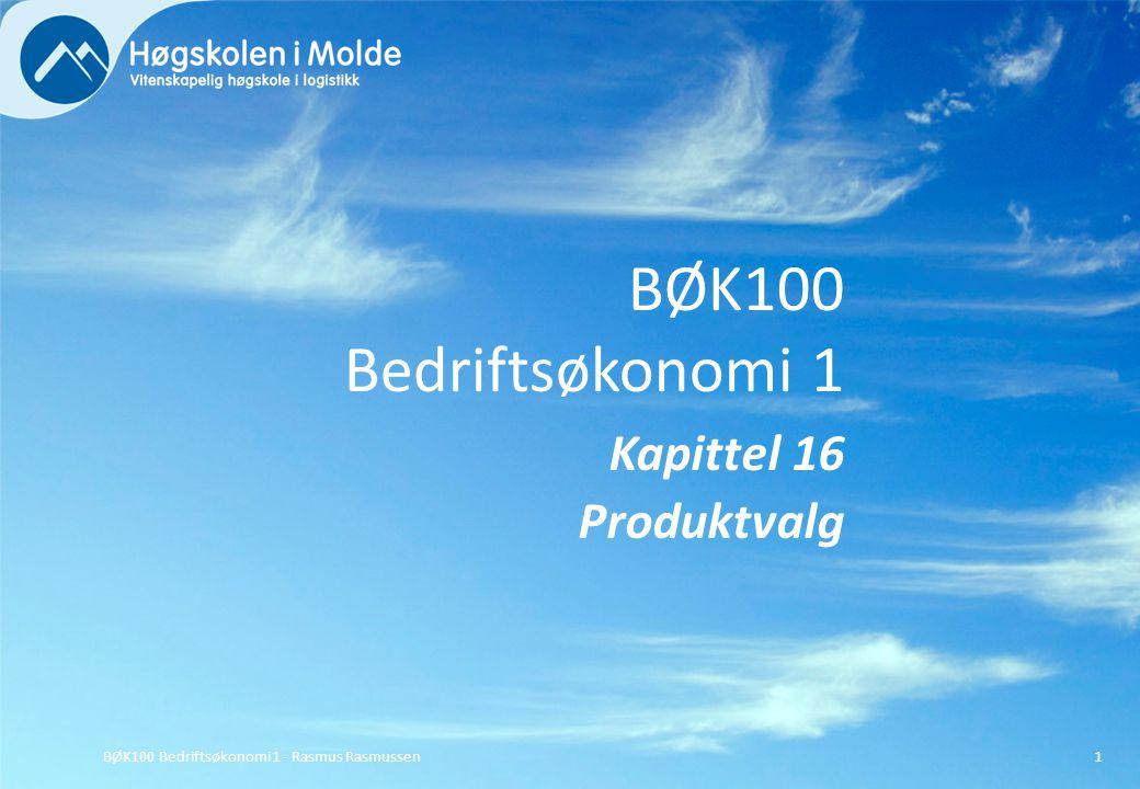BØK100 Bedriftsøkonomi 1 Kapittel 16 Produktvalg