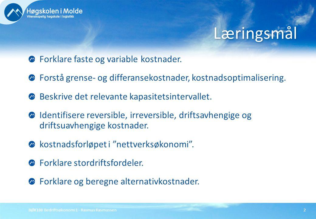 Læringsmål Forklare faste og variable kostnader.