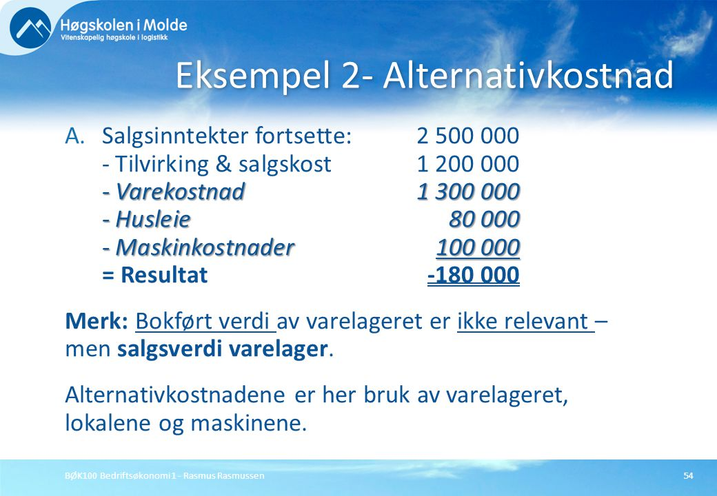 Eksempel 2- Alternativkostnad