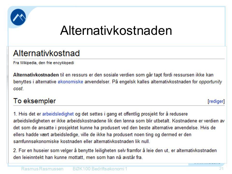 Alternativkostnaden Rasmus Rasmussen BØK100 Bedriftsøkonomi 1