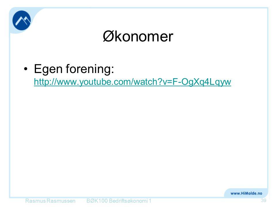 Økonomer Egen forening: http://www.youtube.com/watch v=F-OgXq4Lqyw