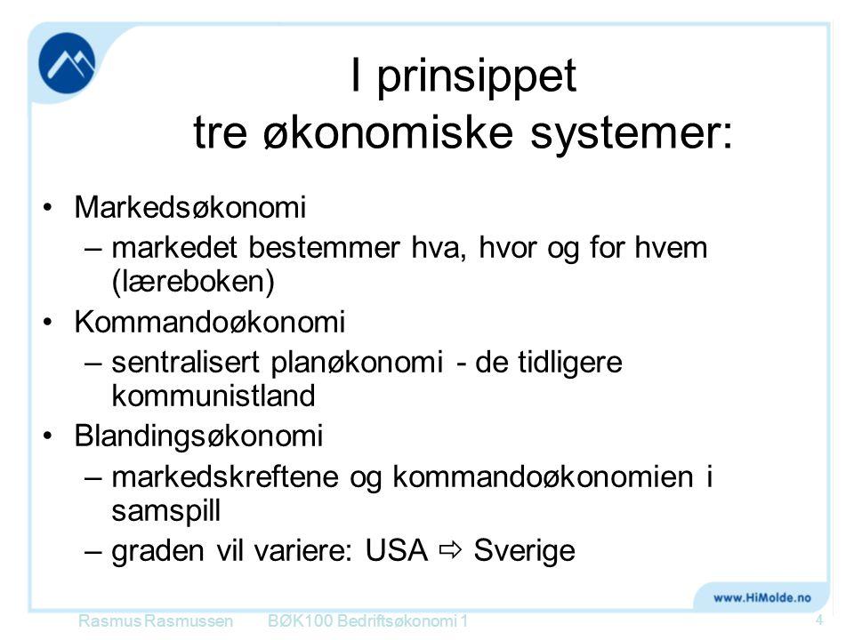 I prinsippet tre økonomiske systemer: