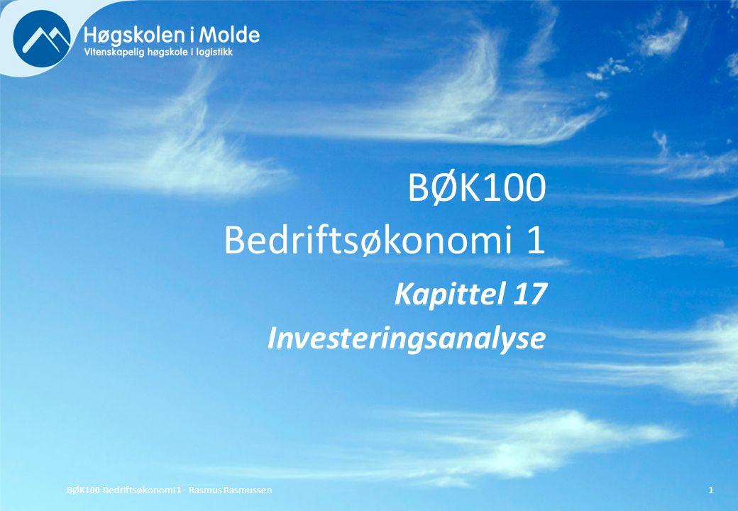BØK100 Bedriftsøkonomi 1 Kapittel 17 Investeringsanalyse
