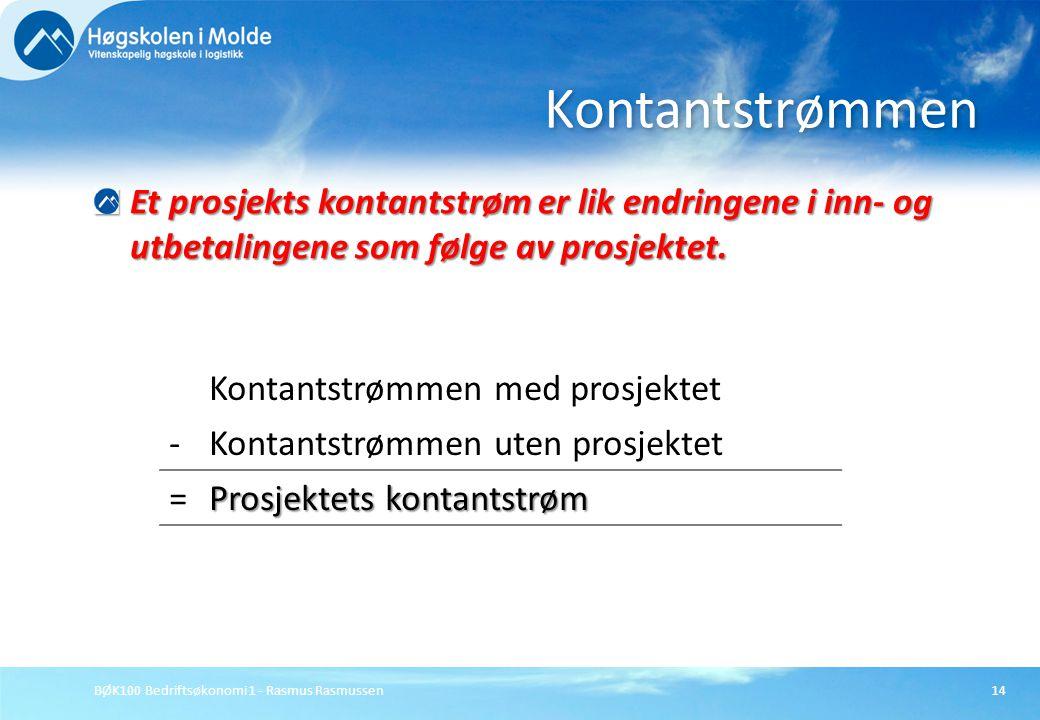 Kontantstrømmen Et prosjekts kontantstrøm er lik endringene i inn- og utbetalingene som følge av prosjektet.