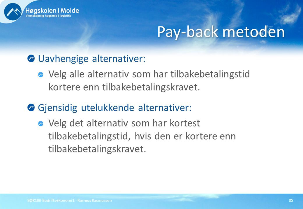 Pay-back metoden Uavhengige alternativer: