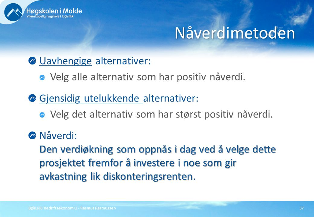 Nåverdimetoden Uavhengige alternativer: