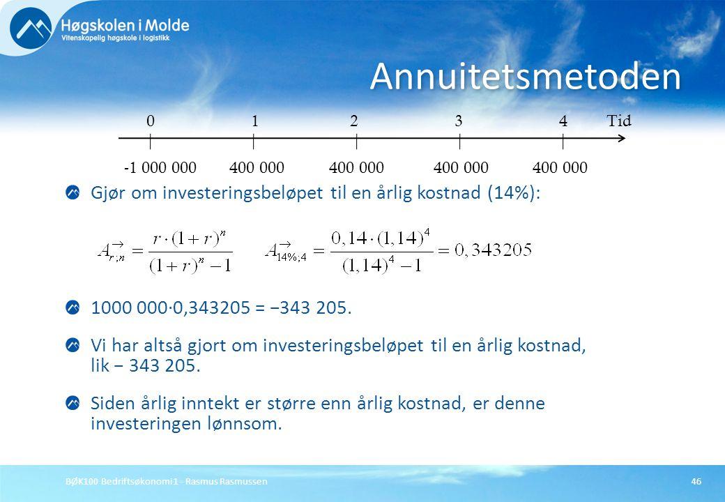 Annuitetsmetoden -1 000 000. 400 000. 1. 2. 4. Tid. 3. Gjør om investeringsbeløpet til en årlig kostnad (14%):