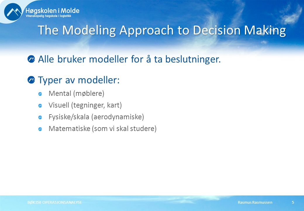 The Modeling Approach to Decision Making