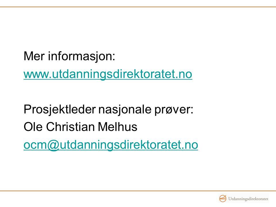 Mer informasjon: www.utdanningsdirektoratet.no. Prosjektleder nasjonale prøver: Ole Christian Melhus.