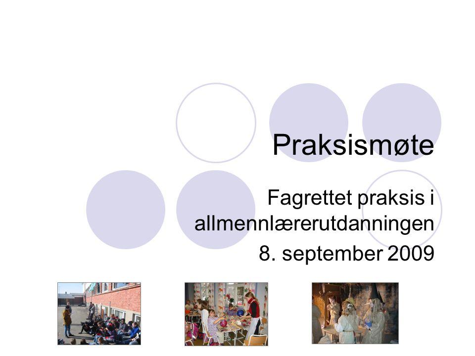 Fagrettet praksis i allmennlærerutdanningen 8. september 2009