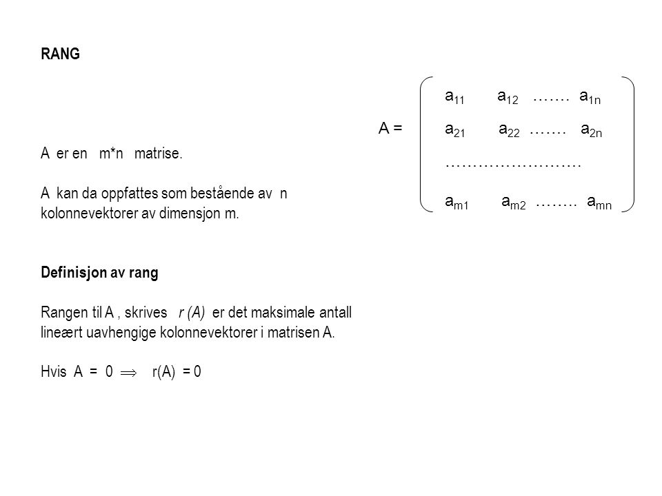 a11 a12 ……. a1n A = a21 a22 ……. a2n. ……………………. am1 am2 …….. amn. RANG.