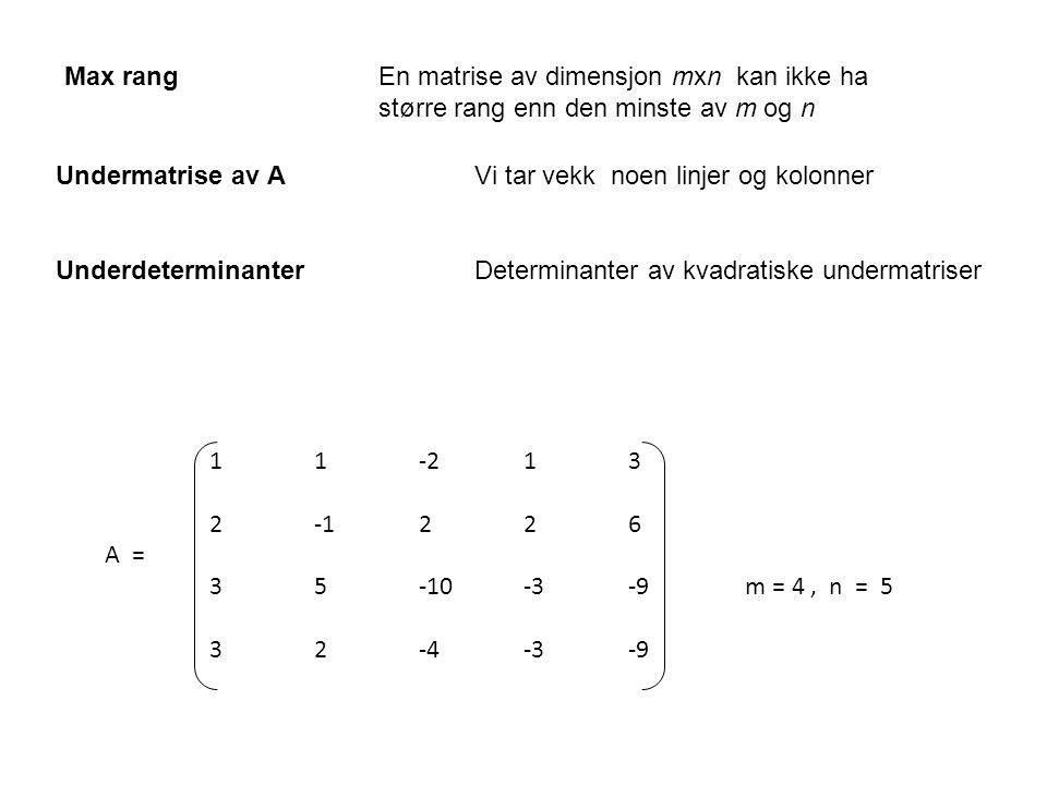 Max rang. En matrise av dimensjon mxn kan ikke ha