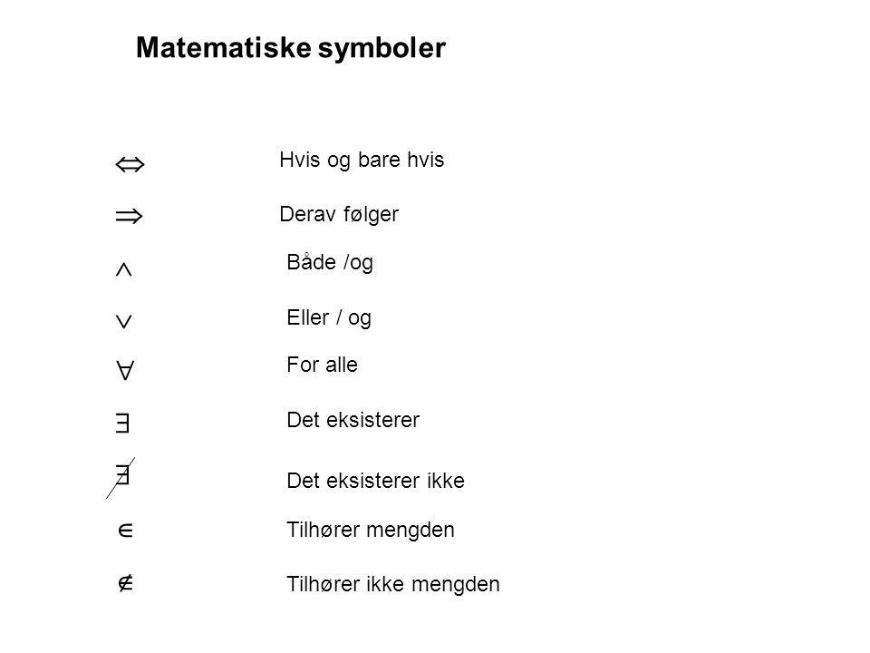 Matematiske symboler         Hvis og bare hvis Derav følger