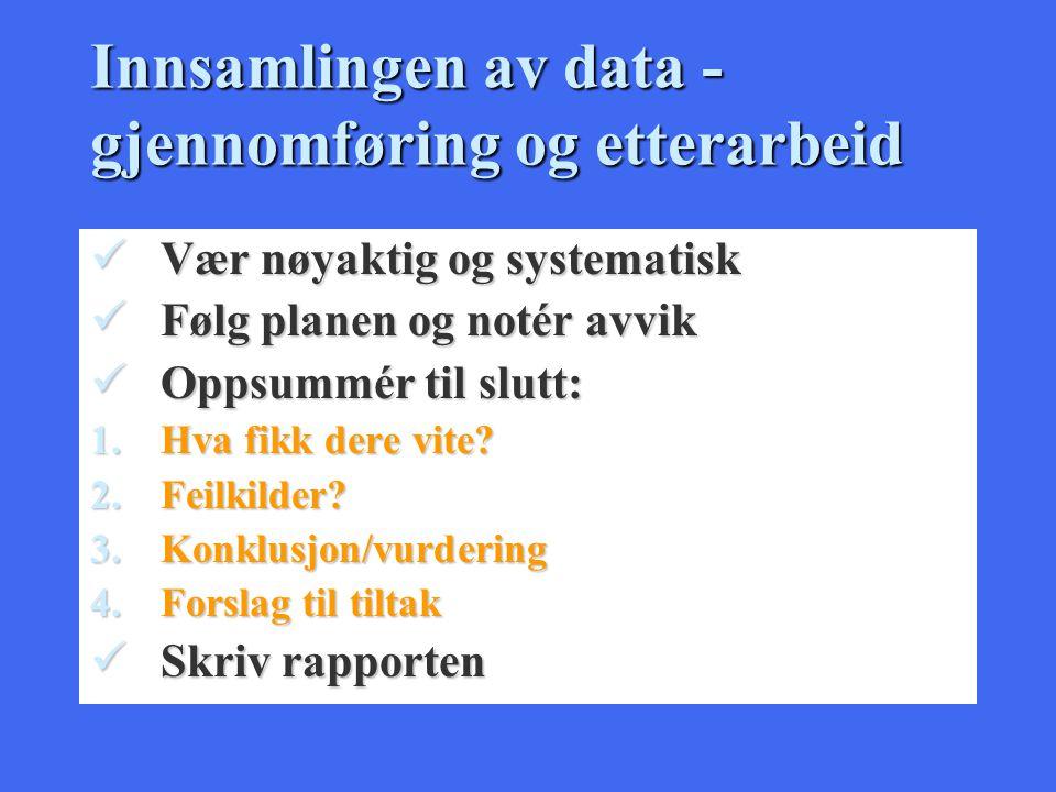 Innsamlingen av data -gjennomføring og etterarbeid