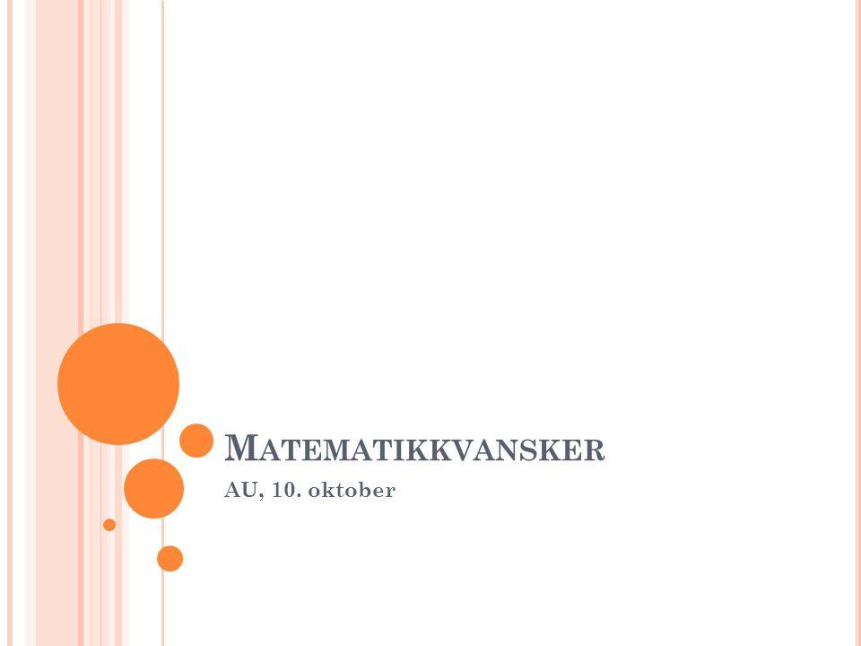 Matematikkvansker AU, 10. oktober