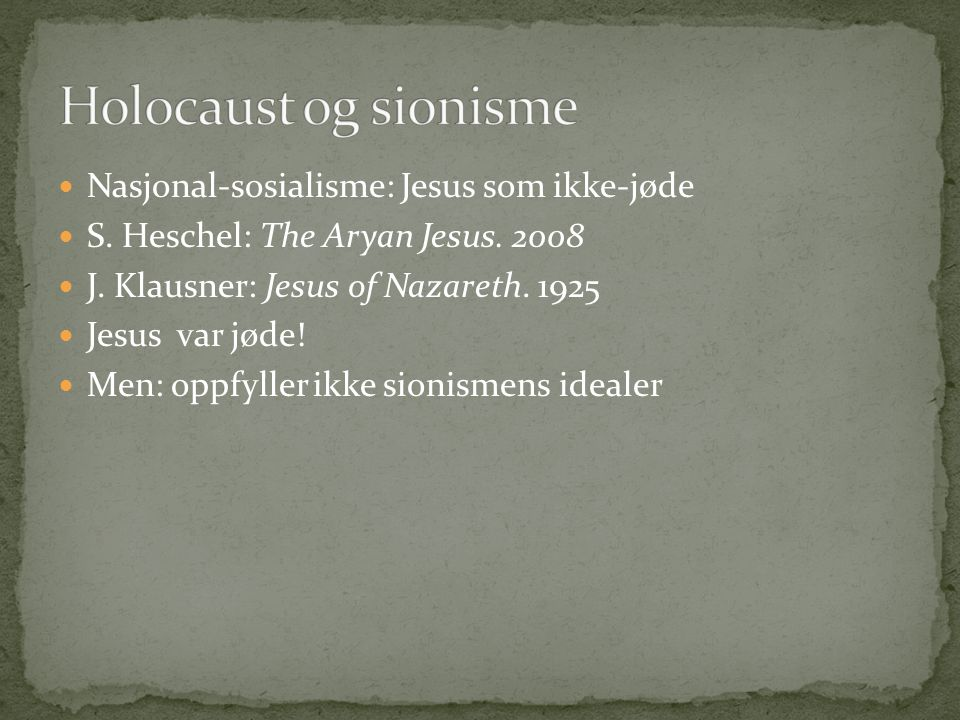 Holocaust og sionisme Nasjonal-sosialisme: Jesus som ikke-jøde