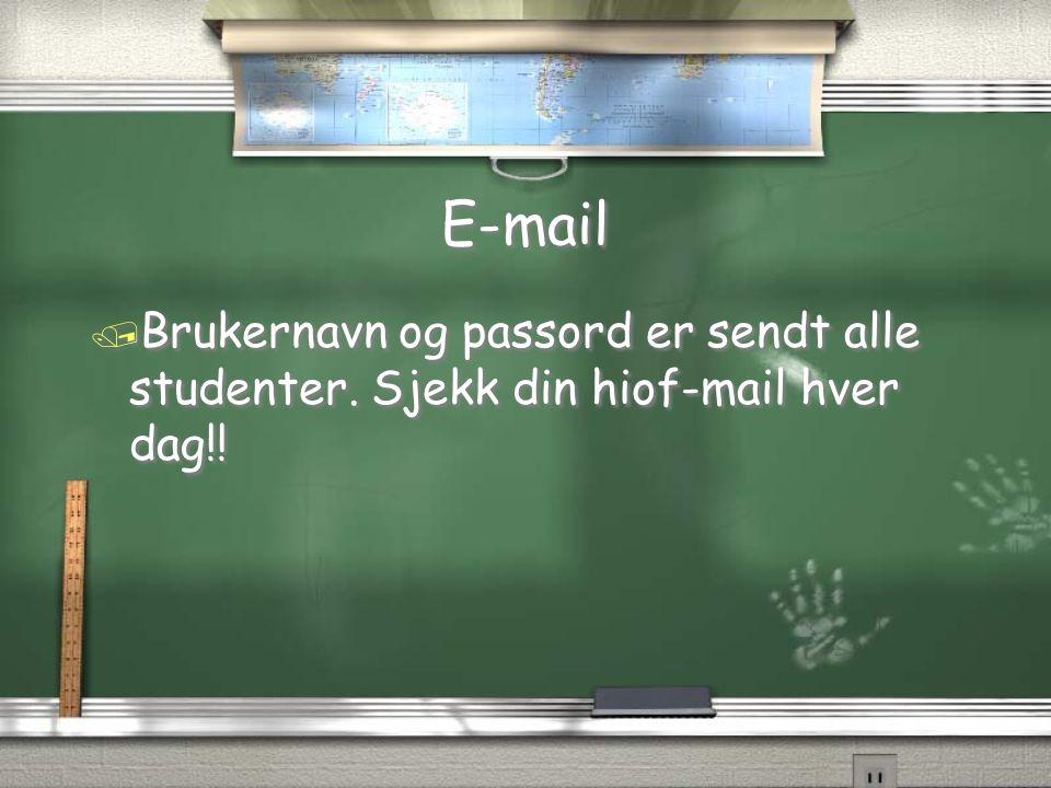 E-mail Brukernavn og passord er sendt alle studenter. Sjekk din hiof-mail hver dag!!
