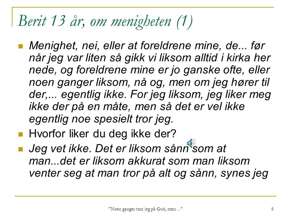 Berit 13 år, om menigheten (1)