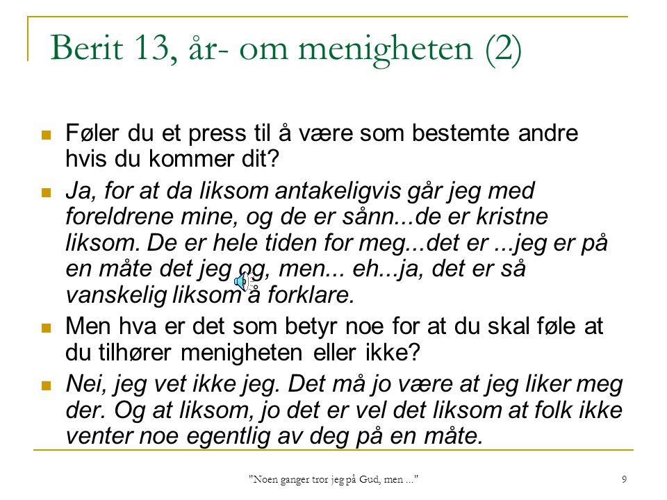 Berit 13, år- om menigheten (2)