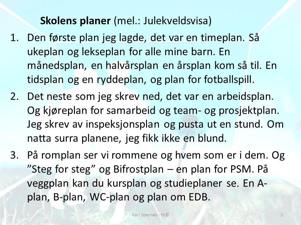 Skolens planer (mel.: Julekveldsvisa)