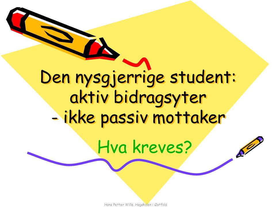 Den nysgjerrige student: aktiv bidragsyter - ikke passiv mottaker