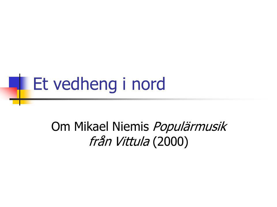 Om Mikael Niemis Populärmusik från Vittula (2000)