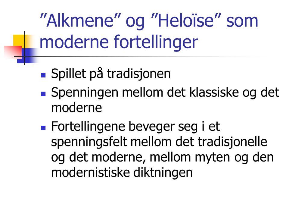 Alkmene og Heloïse som moderne fortellinger